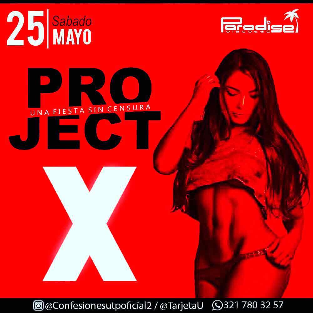 Project X en Paradise – Mayo 25