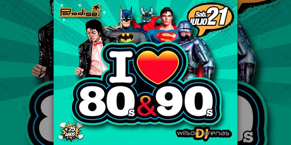 I ❤ 80's y 90's – Julio 21