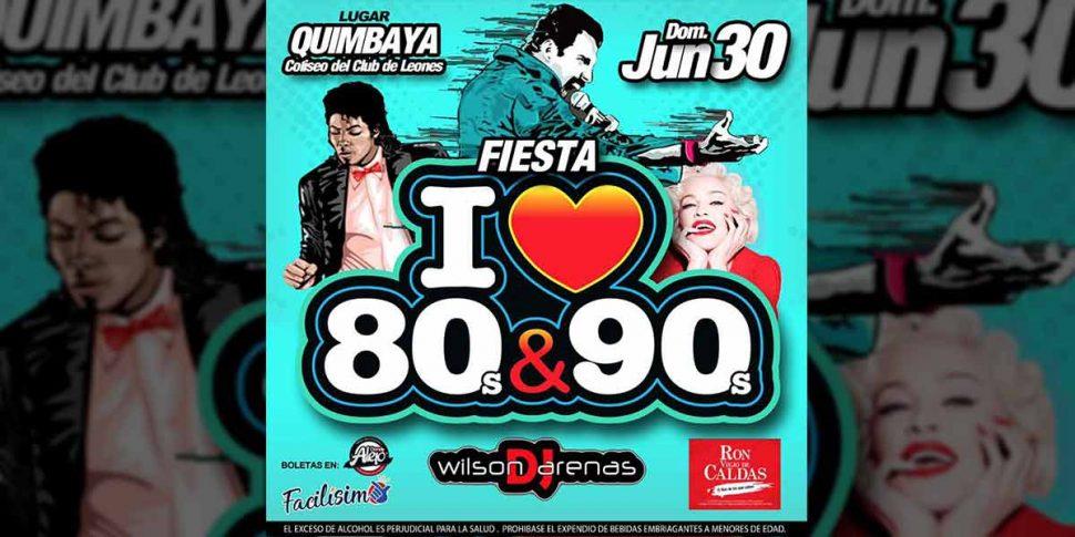I love 80s & 90s llega a Quimbaya – Junio 30
