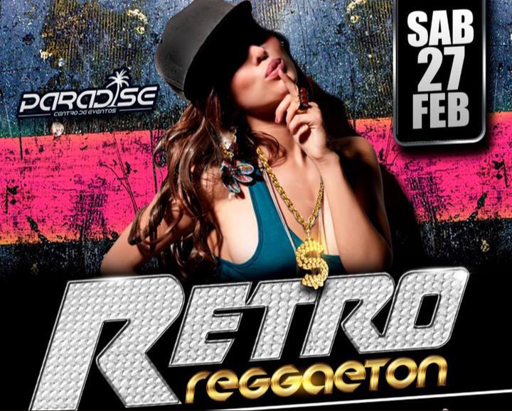 Retro Reggaeton en Paradise – Febrero 27